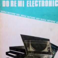 DO RE MI ELECTRONIC - Dumitru Codaus, Daniel Codaus - Carti Electronica