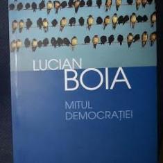 L. Boia MITUL DEMOCRATIEI Ed. Humanitas 2003 - Carte Istorie