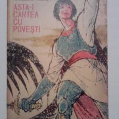 Asta-i cartea cu povesti - Al. Gheorghiu Pogonesti (ilustratii de Val Munteanu) / C8P - Carte de povesti