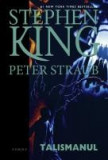 Stephen King, Peter Straub - Talismanul, Nemira, 2009, Stephen King
