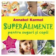 Superalimente pentru sugari si copii - Carte Ghidul mamei