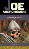 Joe Abercrombie - Puterea armelor (2 vol - Trilogia PUTEREA ARMELOR)