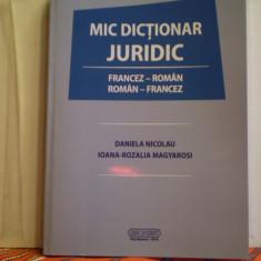 Mic dictionar juridic - Francez - Roman ; Roman - Francez
