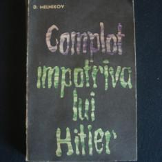 D. MELNIKOV - COMPLOT IMPOTRIVA LUI HITLER {1963} - Istorie