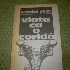 VIATA CA O CORIDA- OCTAVIAN PALER