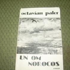 OCTAVIAN PALER - UN OM NOROCOS