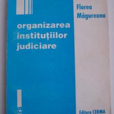 ORGANIZAREA INSTITUTIILOR JUDICIARE - Florea Magureanu