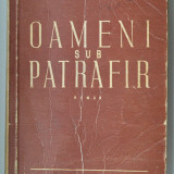 Tiberiu Vornic - Oameni sub patrafir - Roman, Anul publicarii: 1950