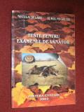 TESTE PENTRU EXAMENUL DE VANATOR - NECULAI SELARU , AUREL NEGRUTIU
