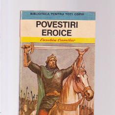 EUSEBIU CAMILAR --POVESTIRI EROICE - Carte Basme