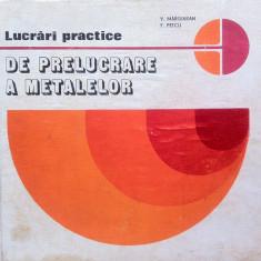 LUCRARI PRACTICE DE PRELUCRARE A METALELOR - V. Marginean, F. Petcu, Alta editura