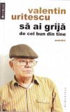 Valentin Uritescu-Sa ai grija de cel bun din tine