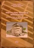 Ioan Sarbu / Francisc Kalmar / Mihai Cinca - Instalatii termice interioare - Optimizarea si modernizarea energetica