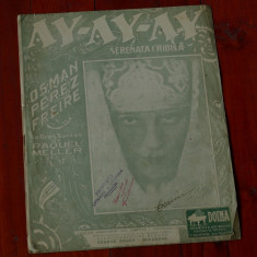 Partitura - interbelica --- Ay Ay Ay - serenata criolla - muzica de Osman Perez Freire - 4 pagini