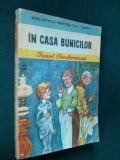 IN CASA BUNICILOR - IONEL TEODOREANU  Ed. Ion Creanga 1988, Alta editura, Ionel Teodoreanu