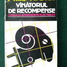 VANATORUL DE RECOMPENSE - PHILIP K. DICK Ed. Nemira 1992 - Carte de aventura