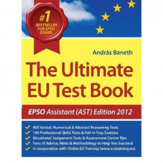 The Ultimate EU Test Book 2012 Assistant pentru examenele EPSO - Ebook