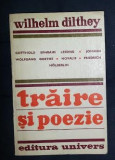Wilhelm Dilthey TRAIRE SI POEZIE Lessing Goethe Novalis Holderlin Ed. Univers 1977, Alta editura