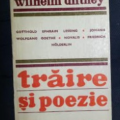 Wilhelm Dilthey TRAIRE SI POEZIE Lessing Goethe Novalis Holderlin Ed. Univers 1977 - Studiu literar