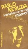Pablo Neruda-MEMORII-marturisesc ca am trait, 1982, Alta editura