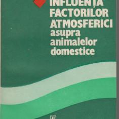 Influenta factorilor atmosferici asupra animalelor domestice - Constantin Draghici, Alta editura