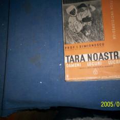 TARA NOASTRA -OAMENI, LOCURI, LUCRURI -I SIMIONESCU/1938/FILE NETAIATE - Carte veche
