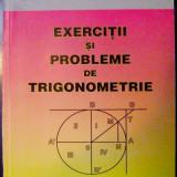 Exercitii si probleme de trigonometrie_liceu + admitere in facultati tehnice * 7, Alta editura