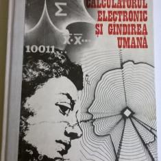 DAN FARCAS - CALCULATORUL ELECTRONIC SI GANDIREA UMANA