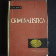 CAMIL SUCIU - CRIMINALISTICA PARTEA 1 {1963} - Carte Criminologie