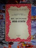 Mic dictionar arab - roman - NICOLAE DOBRISAN , MARIA DOBRISAN , DOINA DINCA