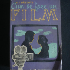 V. I. BALTANU - CUM SE FACE UN FILM {1958} - Carte Cinematografie