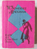 RAIN AND OTHER SHORT STORIES, W. Somerset Maugham, 1977.  Carte noua, Alta editura