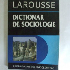 Larousse Dictionar de sociologie Bucuresti 1996