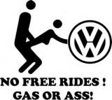 STICKER - NO FREE RIDES! GAS OR ASS! - VW / COD - STANCE_060 / ORICE CULOARE / ORICE STICKER LA COMANDA