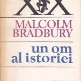 MALCOLM BRADBURY - UN OM AL ISTORIEI - Roman, Anul publicarii: 1991