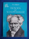 TH.RIBOT - FILOSOFIA LUI SCHOPENHAUER - BUCURESTI - 1993, Alta editura