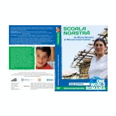 Scoala noastra film documentar One World Romania Mona Nicoara Miruna Coca-Cozma - Film documentare, DVD, Engleza