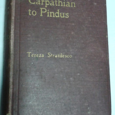 From Carpathian to Pindus -Pictures of Roumanian country life -Tereza Stratilesco 1906 - Carte Editie princeps