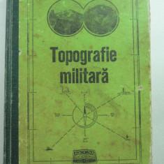 TOPOGRAFIE MILITARA - COL DANESCU AUREL- LT COL RUDAS LADISLAU - LT COL ROTAR LAURENTIU - EDITURA MILITARA 1975
