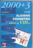 (C4540) ALGEBRA, GEOMETRIE DE ANTON NEGRILA, CLASA A 8-A, PARTEA I, EDITURA PARALELA 45, 2003, Alta editura