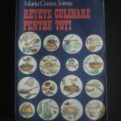MARIA CRISTEA SOIMU - RETETE CULINARE PENTRU TOTI {1989}