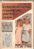 (C4527) IMBRACAMINTE MODERNA PENTRU COPII DE ANA POPESCU, EDITURA TEHNICA, 1988, Alta editura