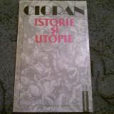 Emil Cioran-Istorie si utopie - Eseu, Humanitas