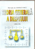 (C4525) TEORIA GENERALA A DREPTULUI DE PROF. UNIV. DR. COSTICA VOICU, EDITIA A III-A, EDITURA SYLVI, BUCURESTI, 2001, Alta editura