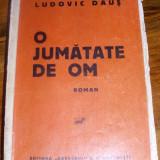 Daus, L. - O JUMATATE DE OM, ed. Adeverul S. A., Bucuresti, Alta editura