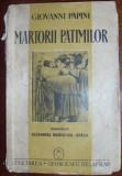 Papini, G. - MARTORII PATIMILOR, ed. Cugetarea * Georgescu Delafras