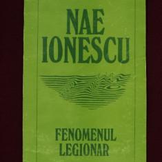 FENOMENUL LEGIONAR DE NAE IONESCU,INTRODUCERE DE CONSTANTIN PAPANACE,EDITURA ANTET XX PRESS 1993,STARE BUNA