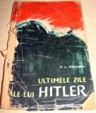 Ultimele zile ale lui HITLER - G. L. Rozanov, Alta editura, 1963