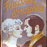 Balzac, H. - FLACARILE DRAGOSTEI, ed. Ticu I. Esanu, Bucuresti, Alta editura