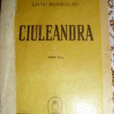 Rebreanu, L. - CIULEANDRA, ed. Cugetarea - Georgescu Delafras - S. A. - Carte veche
